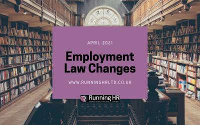 April 2021 – Updates to UK Employment Law